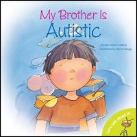My Brother's Autistic Let's Talk About It