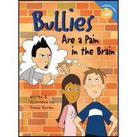 Bullies Are A Pain In The Brain FS-9781575420233