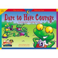Dare To Have Courage Character Education Reader D48-3123