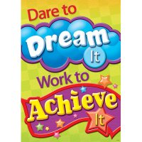 Dare to dream itÉwork to achieve it [TA67345]