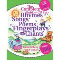 The Complete Book and CD Set of Rhymes, Songs, Poems, Fingerplays, and Chants A90-9780876590539