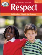 Respect Building Core Values in the Classroom DD210911W Grades: 3-4