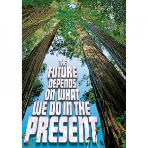 The future depends on what we do in the pesent. [TA67346]