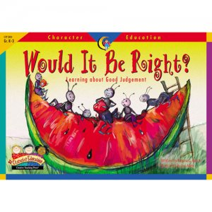 Would It Be Right? Character Education Reader D48-3124